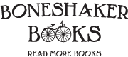 Boneshaker Books: Read More Books